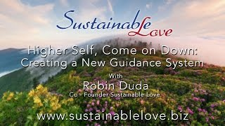 Higher Self, Come on Down!  Creating a New Guidance System