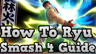 How To Ryu – Smash 4 – Informative And Combo Guide / Tips / First Look