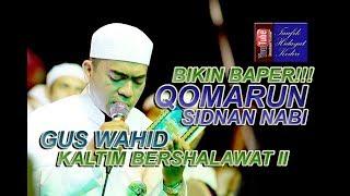 Video (Bikin Baper!!!) Qomarun - Gus Wahid feat. Ahbaabul Musthofa   Lirik   (Pra Habib Syech) MP3, 3GP, MP4, WEBM, AVI, FLV Agustus 2018
