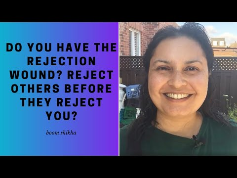 Do You Have The Rejection Wound? Reject Others Before They Reject You?