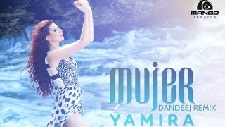 Yamira Mujer ( Dandeej Remix) pop music videos 2016