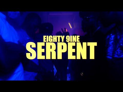 Eighty 9ine - Serpent (Dir. By @BenjiFilmz)