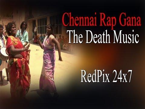 Video Chennai Rap Gana - The Death music & Dance of North chennai - RedPix24x7 download in MP3, 3GP, MP4, WEBM, AVI, FLV January 2017