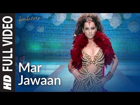 Mar Jawaan Full Video | Fashion | Priyanka Chopra, Kangna Ranawat | Shruti Pathak, Salim Merchant