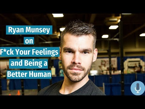 Ryan Munsey On F*ck Your Feelings And Being A Better Human | #HLPodcast