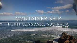Point Lonsdale Australia  city images : Our World by Drone - Container Ship chase, Point Lonsdale, Australia