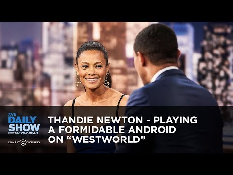 """Thandie Newton - Playing a Formidable Android on """"Westworld""""   The Daily Show"""