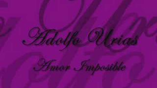 Amor imposible (audio) Adolfo Urias