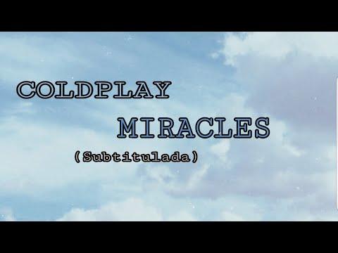 Coldplay Miracles (Subtitulada Al Español)