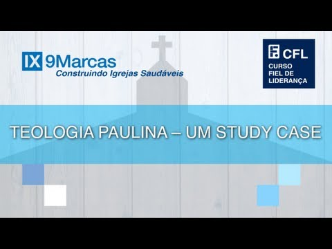 Augustus Nicodemus  - Teologia Paulina