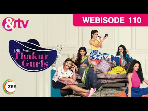 Dilli Wali Thakur Gurls - Episode 110 - August 28,