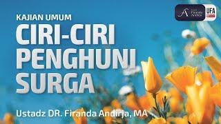 Download Video Kajian : Ciri-Ciri Penghuni Surga - Ustadz DR. Firanda Andirja, MA MP3 3GP MP4