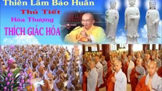Bài Giảng: Thiền Lâm Bảo Huấn (Thủ Tiết) - Hòa Thượng Thích Giác Hóa