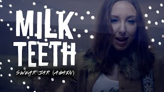 Milk Teeth Swear Jar (again) rock music videos 2016