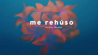 Video Danny Ocean -  Me Rehúso (Official Audio) MP3, 3GP, MP4, WEBM, AVI, FLV April 2018
