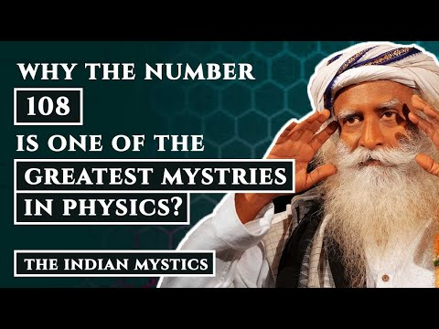 SADHGURU Reveals Secret Behind MAGICAL NUMBER 108 that connect us to the COSMOS - The Indian Mystics