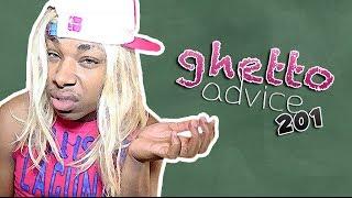 120. Ghetto Advice 201 - YouTube