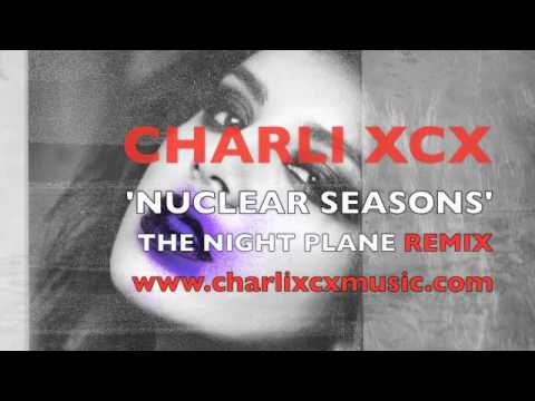 Charli XCX - Nuclear Seasons (The Night Plane Remix)