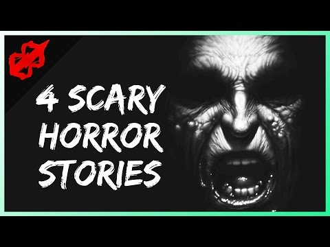4 True Scary Horror Stories