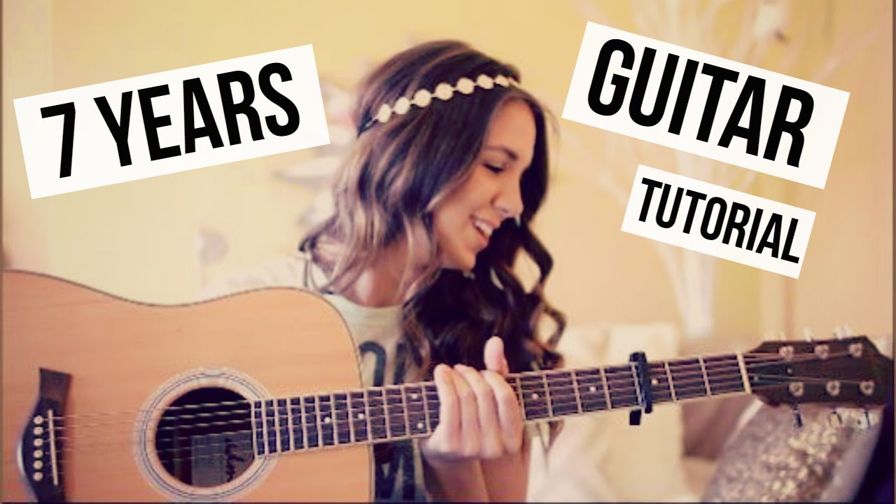 7 Years Guitar Tutorial // Lukas Graham // Easy Chords