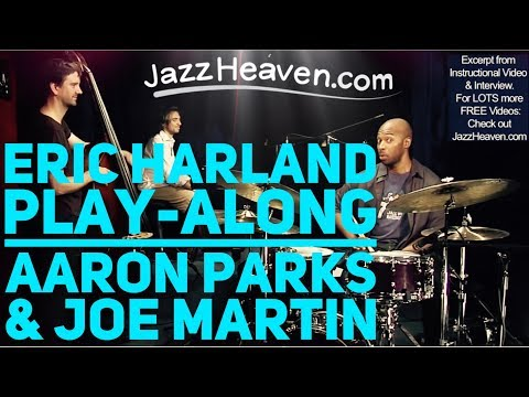 Harland - Check out our ERIC HARLAND CONTEST! http://jazzheaven.com/harland-contest 22 Cool Prizes to win... And to get a MP3 DOWNLOAD link for the Play-Along Version ...