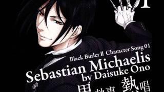 Kuroshitsuji Character song Sebastian Michaelis -you will rule the world