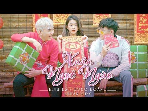 XUÂN NGỌT NGÀO | LINH KA ft LONG HOÀNG ft TUẤN CRY  Official Music Video - Thời lượng: 3:45.