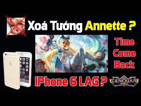 Liên Quân Mobile XOÁ Tướng Annette ??? Cập Nhật Thời gian Annette Trở Lại ! Tại sao IPhone 6 LAG ? - Thời lượng: 10 phút.