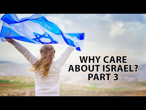Why Care About Israel? Part 3 - Current Events Simplified
