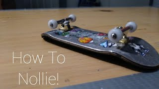 How To Super Nollie On A Fingerboard