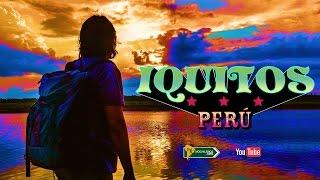 Iquitos Peru  city pictures gallery : LA SELVA DE IQUITOS, PERÚ #1 - LO QUE NO TE PUEDES PERDER EN TU VIAJE AL AMAZONAS