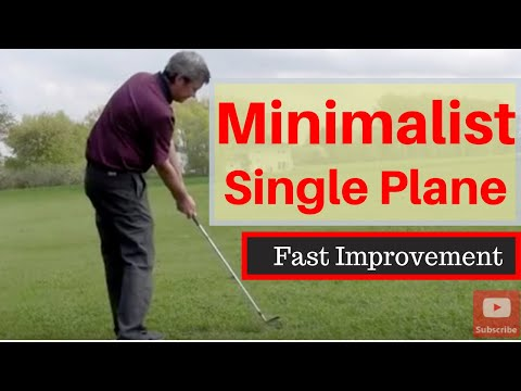 Learn The Minimalist Single Plane Golf Swing - Easiest golf swing to learn, and repeat.