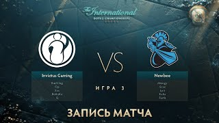 iG vs Newbee, The International 2017, Мейн Ивент, Игра 3