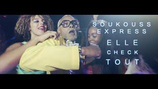 Soukouss Express - Elle check tout ( clip officiel )