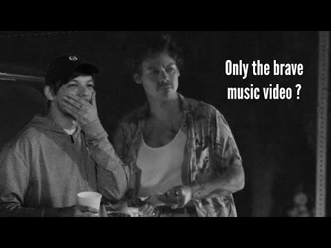 Why i think Louis tomlinson is dropping a music video for only the brave.