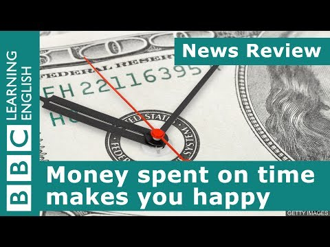 Money spent on time makes you happy: BBC News Review
