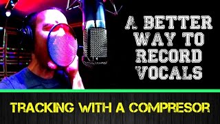 Video A Better Way To Record Vocals: Tracking With A Compressor MP3, 3GP, MP4, WEBM, AVI, FLV Juli 2018