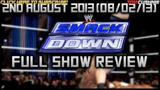 WWE SMACKDOWN 8/2/13 WWE FRIDAY NIGHT SMACKDOWN August 2 2013 Full Show REVIEW SMACKDOWN 2/8/13