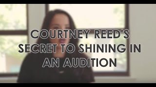 Courtney Reed's Secret to Shining in Auditions
