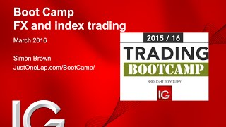 In this session of the IG Boot Camp, Just One Lap founder Simon Brown looks at index and FX trading. Things start to get real for...