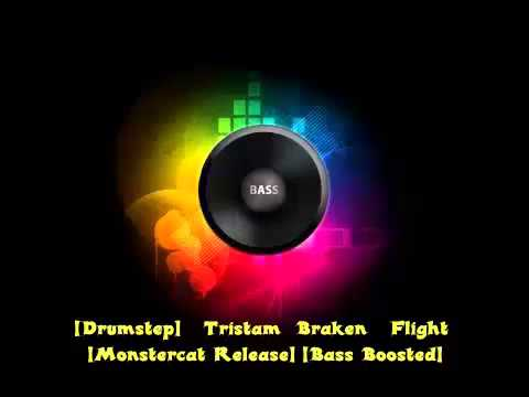 [Drumstep] Tristam Braken Flight [Monstercat Release] [Bass Boosted]