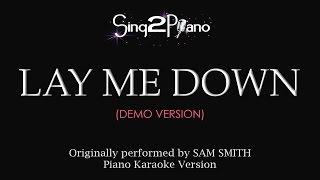 Video Lay Me Down (Piano Karaoke demo) Sam Smith MP3, 3GP, MP4, WEBM, AVI, FLV Januari 2018