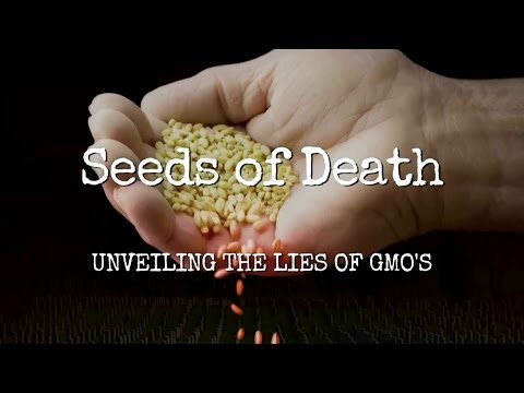 Seeds of Death: Unveiling The Lies of GMO's – Full Movie