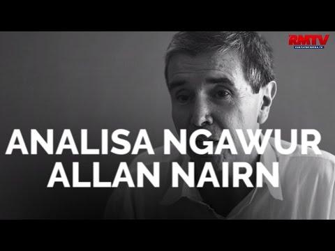 Analisa Ngawur Allan Nairn