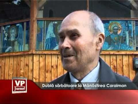 Dubla sarbatoare la Manastirea Caraiman