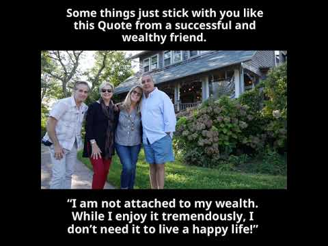 Happiness quotes - Some things just stick with you like this Quote from a successful and wealthy friend.