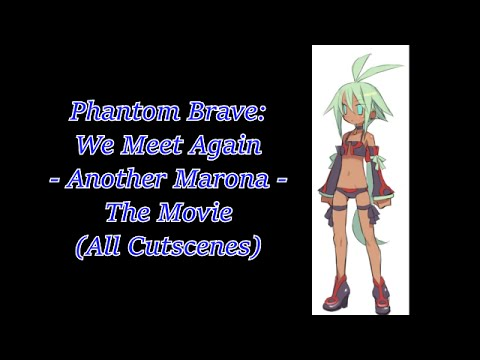 Phantom Brave: We Meet Again - Another Marona - The Movie (All Cutscenes)