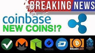 Coinbase Might Add RIPPLE, IOTA, NEO, MONERO, VERTCOIN, LISK, DASH, OMISEGO, BITCOIN CASH!?