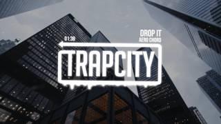 Video Aero Chord - Drop It MP3, 3GP, MP4, WEBM, AVI, FLV Maret 2019