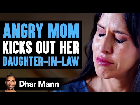 Mom Kicks Out Daughter-In-Law, Then Realizes A Horrifying Truth | Dhar Mann